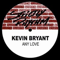 Any Love — Kevin Bryant