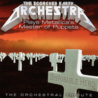 The Scorched Earth Orchestra Plays Metallica: Master Of Puppets - The Orchestral Tribute — The Scorched Earth Orchestra