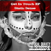 Get In Touch EP — Static Sense
