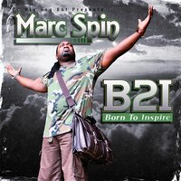 B2i (Born to Inspire) — Marc Spin