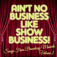 There's No Business Like Show Business: Songs from Broadway Musicals, Vol. 2 — Broadway Stars