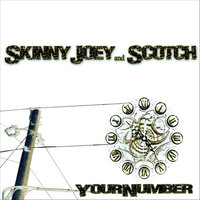 What's Your Number (feat. Josh) — Skinny Joey & Scotch
