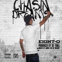 Chasin Dreams — Eight-O