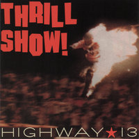 Thrill Show! — Highway 13