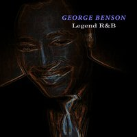 Legend R & B — George Benson