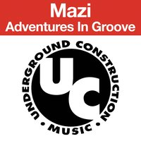Adventures in Groove E.P. — Mazi