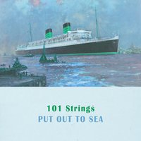 Put Out To Sea — 101 Strings