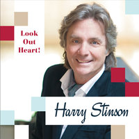 Look Out Heart! — Harry Stinson