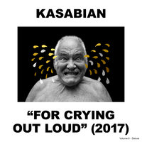 For Crying Out Loud — Kasabian