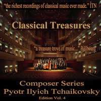 Classical Treasures Composer Series: Pytor Ilyich Tchaikovsky, Vol. 4 — сборник