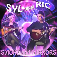 Smoke and Mirrors — Syl and Ric
