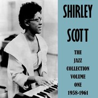The Jazz Collection Volume One 1958-1961 — Shirley Scott