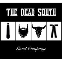 Good Company — The Dead South