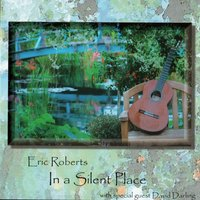 In A Silent Place — Eric Roberts