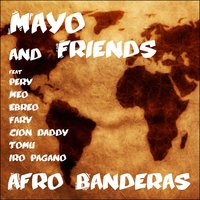 Afro Banderas — Mayo & Friends