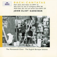 Bach: Cantatas BWV 16; 98; 139 — John Eliot Gardiner, English Baroque Soloists, John Eliot Gardiner [Conductor], English Baroque Soloists [Orchestra]