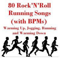 80 Rock'n'roll Running Songs (with B.P.Ms) Warming up, Jogging, Running and Warming Down — сборник