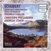 Schubert: Songs To Poems By Schiller — Christoph Pregardien, Франц Шуберт