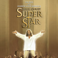 Jesus Christ Superstar (New Cast Soundtrack Recording (2000)) — New Cast of Jesus Christ Superstar (2000)