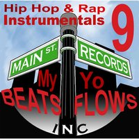Hip Hop and Rap Instrumentals 9 (My Beats Yo Flows) — Main St. Records, Inc