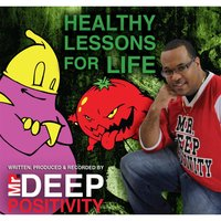 Healthy Lessons for Life — Mr. Deep Positivity