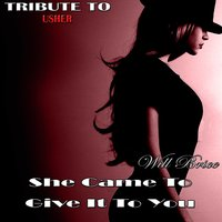 She Came to Give It to You: Tribute to Usher, Nicki Minaj — Will Brice