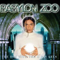 The Boy With The X-Ray Eyes — Babylon Zoo