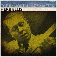 The Immortal Jazz Masters — Herb Ellis