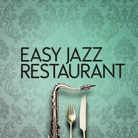 Easy Jazz Restaurant — Easy Listening Restaurant Jazz