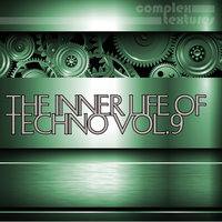 The Inner Life of Techno, Vol. 9 — сборник