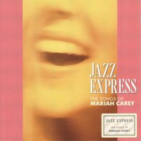 The Songs Of Mariah Carey — Smooth Jazz Express