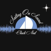 Sailing on Sound — Chuck Neal