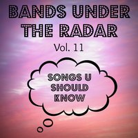 Bands Under the Radar, Vol. 11: Songs U Should Know — сборник