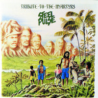 Tribute To The Martyrs — Steel Pulse
