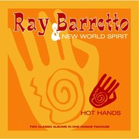 Hot Hands — Ray Barretto, The New World Spirit