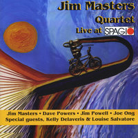Live At Spagio (Feat. Jim Masters, Dave Powers, Jim Powell & Joe Ong) — Jim Masters Quartet