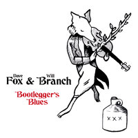 Bootlegger's Blues — Fox and Branch