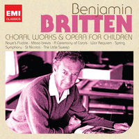 Britten: Choral Works & Operas for Children — Бенджамин Бриттен