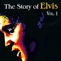 The Story of Elvis, Vol. 1 — Elvis Presley