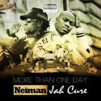 More Than One Day — Jah Cure, Neïman
