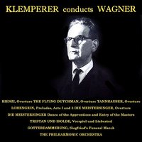 Klemperer Conducts Wagner — Рихард Вагнер, PhilharmoniaOrchestra, Otto Klemperer