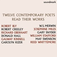 Twelve Contemporary Poets - Bly, Creeley, Eberhart, Hall, Kinnell, Kizer, Merwin, Miles, Snyder, Stafford, Swenson and Whittemore Read Their Works — сборник