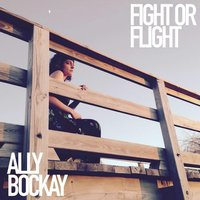 Fight or Flight — Ally Bockay