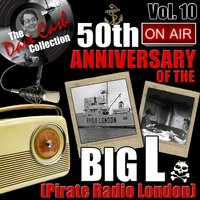 The Dave Cash Collection: 50th Anniversary of the Big L (Pirate Radio London), Vol. 10 — сборник