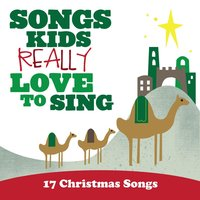 Songs Kids Really Love to Sing: 17 Christmas Songs — Kids Choir