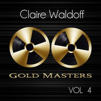 Gold Masters: Claire Waldoff, Vol. 4 — Claire Waldoff
