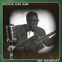 Rock on Air — Bo Diddley