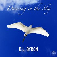 Dancing in the Sky — D.L. Byron