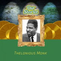 Our Starlet — Thelonious Monk, Clark Terry