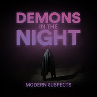 Demons in the Night — Modern Suspects